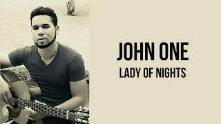 John One - Lady of Nights