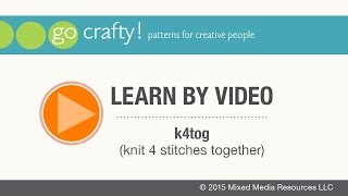 How to k4tog (knit 4 stitches together): Go-Crafty