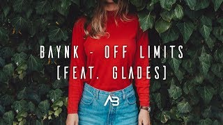 BAYNK   Off Limits (feat. GLADES)