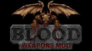 Blood - Weapons Mod 4.0