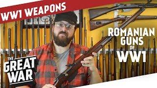 Romanian Guns of WW1 I THE GREAT WAR Special feat. C&Rsenal