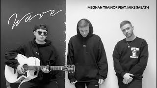 Meghan Trainor   Wave Ft. Mike Sabath (Cover)