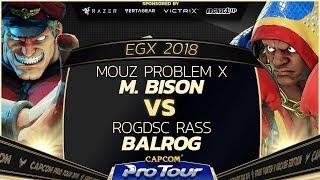 MOUZ Problem X (M. Bison) vs ROGDSC RASS (Balrog) - EGX 2018 EU Finals Top 8 - SFV - CPT 2018