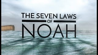 The 7 Laws of Noah - 119 Ministries