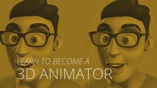 Learn to become a 3D Animator (How to launch your animation career)