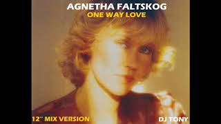 Agnetha Faltskog (ABBA) - One Way Love (12'' Mix Version - DJ Tony)