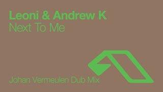 Leoni & Andrew K - Next to Me (Johan Vermeulen Dub) [2007]