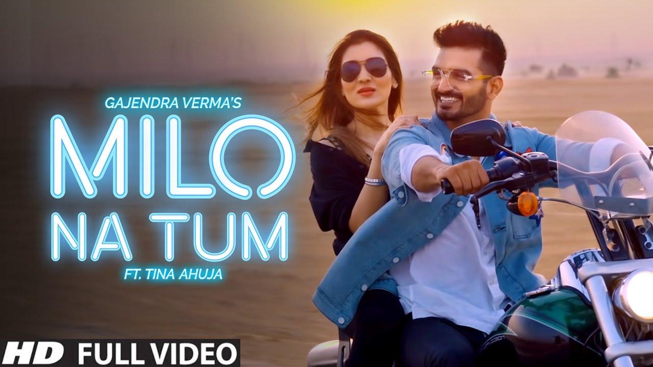 Gajendra Verma - Milo Na Tum ft. Tina Ahuja - Official Music Video| Gajendra Verma  Lyrics