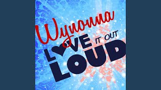 Love It Out Loud (Wy's Message To Naomi Version)