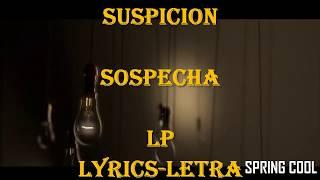 LP   Suspicion  |Letra Español Ingles [ Lyrics ]
