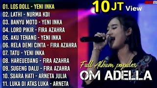 OM ADELLA Full Album Terbaru 2021 Loss Doll Lathi Yeni Inka ...