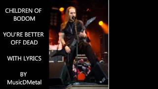 Children Of Bodom - You're Better Off Dead - Lyrics