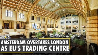World Business News: Amsterdam replaces London as Europe's biggest share trading centre | News