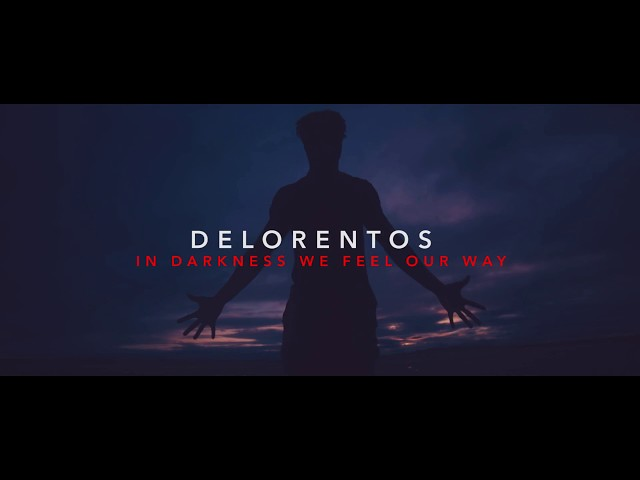In Darkness We Feel Our Way - Delorentos