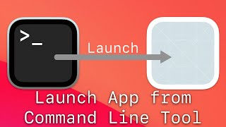 Launch App from your Command Line Utility