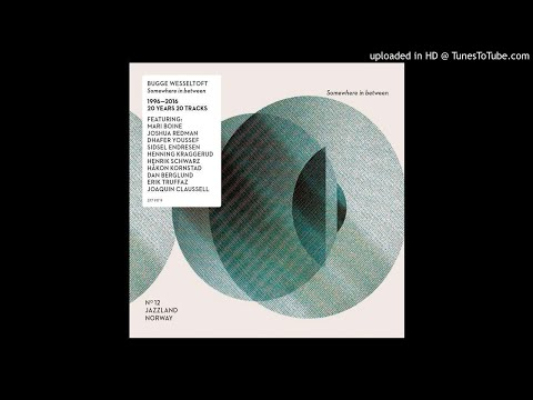 Bugge Wesseltoft Sidsel Endresen - You Might Say
