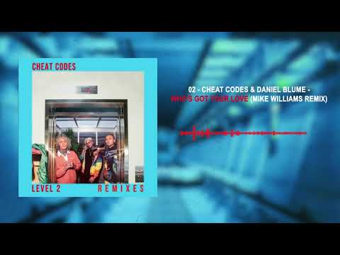 "Cheat Codes & Daniel Blume – ""Who's Got Your Love"" (Mike Williams Remix)"