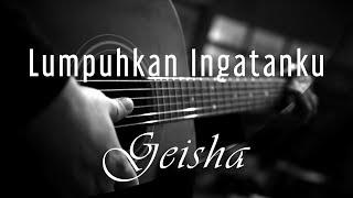 Lumpuhkan Ingatanku   Geisha ( Acoustic Karaoke )