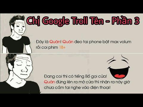 Chị google troll tên cực hài – phần 3 | Vờ Lờ TV