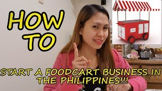 How To Start A Foodcart Business In The Philippines- 3 Tips | Pag May Time
