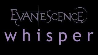 Evanescence - Whisper Lyrics (Origin)