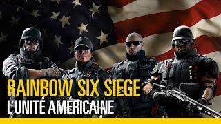 Rainbow Six Siege - Découvrez l'Unité Américaine !