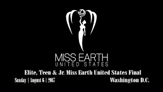 2017 Elite, Teen & Junior Miss Earth United States Final Pageant & Coronation