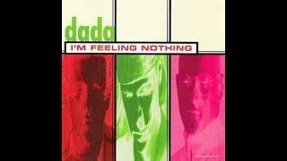 """Dada """"I'm Feeling Nothing"""" 1995"""