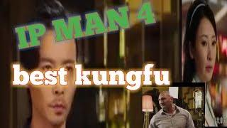 IP man 4 best kung Fu movie    mas ade