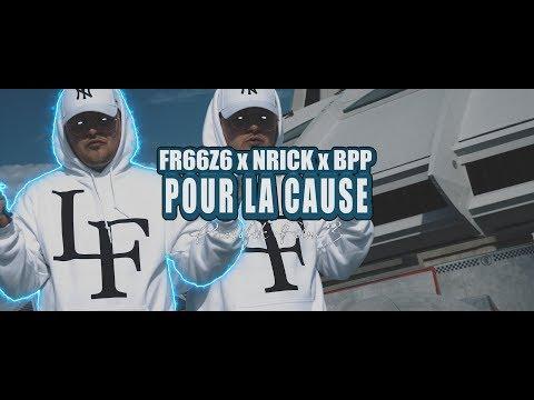 FR66Z6 x NRICK x BPP - Pour La Cause (Prolifik FilmZ)