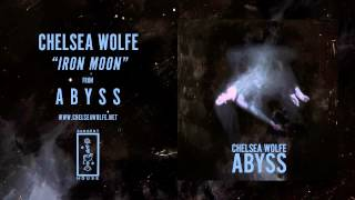 Chelsea Wolfe   Iron Moon (Official Audio)