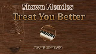Treat You Better   Shawn Mendes (Acoustic Karaoke, Piano)