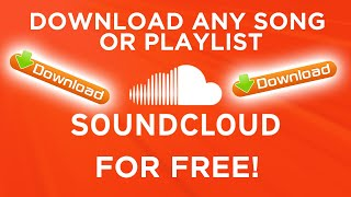 Download Any Song or Playlist from SoundCloud! 2019 (Free)