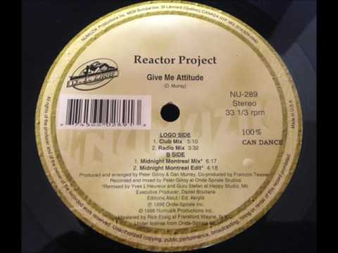 Reactor Project - Give Me Attitude