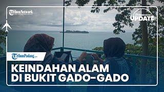 TRIBUN TRAVEL UPDATE: Keindahan Alam di Kawasan Bukit Gado-gado hingga Pantai Air Manis Padang