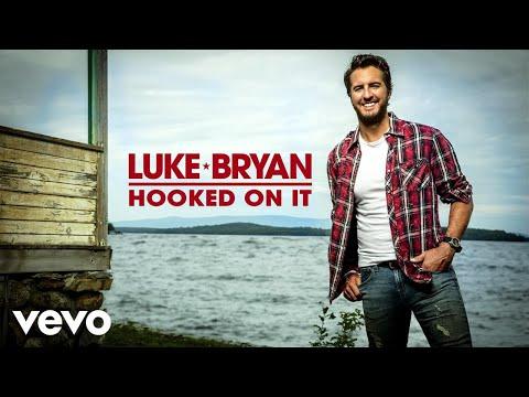 New Luke Bryan – Hooked On It (Audio)