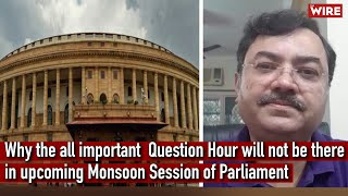 Why the all important Question Hour will not be there in upcoming Monsoon Session of Parliament - Download this Video in MP3, M4A, WEBM, MP4, 3GP