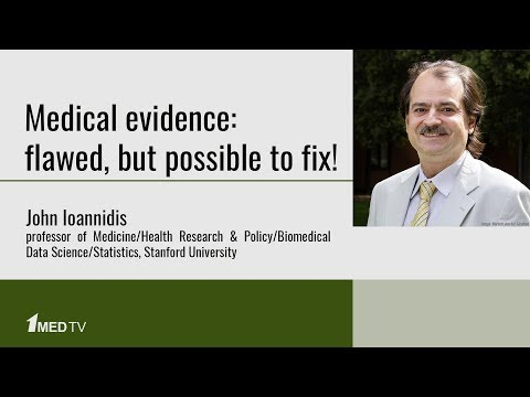 Medical evidence: flawed, but possible to fix! Джон Иоаннидис (John Ioannidis)