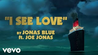 Jonas Blue & Joe Jonas - I See Love (Lyrics)