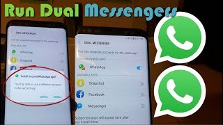 Install Dual messengers Galaxy S9,S8 for Whatsapp,Snapchat,Facebook