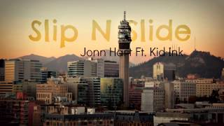 Slip N Slide - Jonn Hart Ft Kid Ink (HIP HOP 2013)