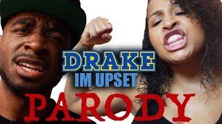 Drake - I'm Upset PARODY #Drake