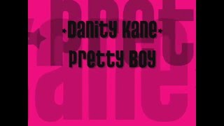 Danity Kane- Pretty Boy w/lyrics