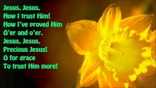 'Tis So Sweet To Trust In Jesus {with lyrics} - //Louisa M. R. Stead\\ ++William James Kirkpatrick++