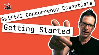 Swift Concurrency Essentials: Getting Started