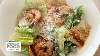 Caesar Salad with Spicy Shrimp – Everyday Food with Sarah Carey