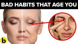 17 Bad Habits That Make You Look Older