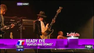 Beady Eye - Beatles and Stones (Argentina 4-11-2011)