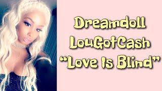 Dreamdoll Ft. Lou Got Cash - Love Is Blind (Lyrics)