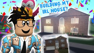 I built my IRL house in bloxburg... it's pretty accurate i think